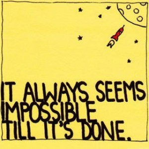 always impossible until itsdone moon